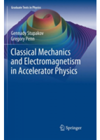 Classical Mechanics and Electromagnetism in Accelerator Physics   Stupakov Gennady, ISBN:  9783030079567