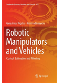 Robotic Manipulators and Vehicles   Rigatos Gerasimos, ISBN:  9783030085551