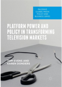 Platform Power and Policy in Transforming Television Markets   Evens Tom, ISBN:  9783030089450