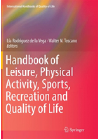 Handbook of Leisure, Physical Activity, Sports, Recreation and Quality of Life   , ISBN:  9783030092566