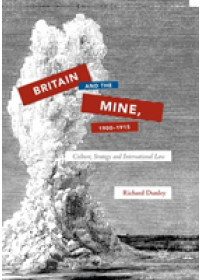 Britain and the Mine, 1900-1915   Dunley Richard, ISBN:  9783030102708