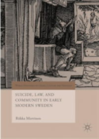 Suicide, Law, and Community in Early Modern Sweden   Miettinen Riikka, ISBN:  9783030118440