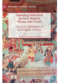Sounding Otherness in Early Modern Drama and Travel   Wood Jennifer Linhart, ISBN:  9783030122232