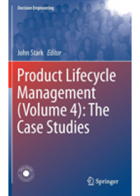 Product Lifecycle Management (Volume 4): The Case Studies   , ISBN:  9783030161330