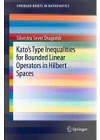 Kato's Type Inequalities for Bounded Linear Operators in Hilbert Spaces   Dragomir Silvestru Sever, ISBN:  9783030174583
