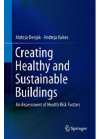 Creating Healthy and Sustainable Buildings   Dovjak Mateja, ISBN:  9783030194116