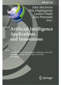 Artificial Intelligence Applications and Innovations   , ISBN:  9783030198220