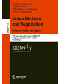 Group Decision and Negotiation: Behavior, Models, and Support   , ISBN:  9783030217105