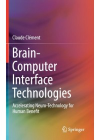 Brain-Computer Interface Technologies   Clement Claude, ISBN:  9783030278519