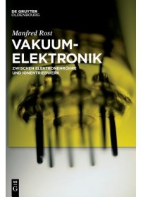 Vakuumelektronik   Rost Manfred, ISBN:  9783110545791