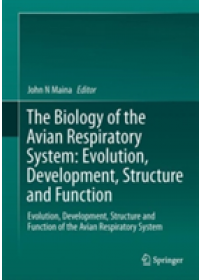 The Biology of the Avian Respiratory System: Evolution, Development, Structure and Function   , ISBN:  9783319441528