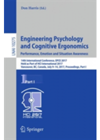 Engineering Psychology and Cognitive Ergonomics: Performance, Emotion and Situation Awareness   , ISBN:  9783319584713