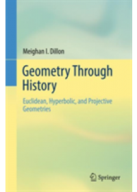 Geometry Through History   Dillon Meighan I., ISBN:  9783319741345
