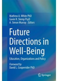 Future Directions in Well-Being   , ISBN:  9783319860275