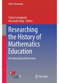 Researching the History of Mathematics Education   , ISBN:  9783319885780
