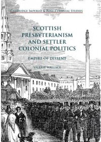 Scottish Presbyterianism and Settler Colonial Politics   Wallace Valerie, ISBN:  9783319889436