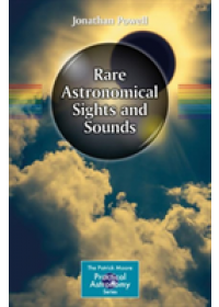 Rare Astronomical Sights and Sounds   Powell Jonathan, ISBN:  9783319977003