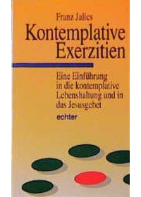 Kontemplative Exerzitien   Jalics Franz, ISBN:  9783429015763