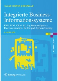 Integrierte Business-Informationssysteme   Gronwald Klaus-Dieter, ISBN:  9783662554685
