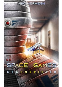 Space Games - Gegenspieler   Herwegh Niko, ISBN:  9783748167334