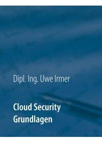 Cloud Security   Irmer Uwe, ISBN:  9783752842500