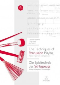 The Techniques of Percussion Playing / Die Spieltechnik des Schlagzeugs   Ruland Jens, ISBN:  9783761824061