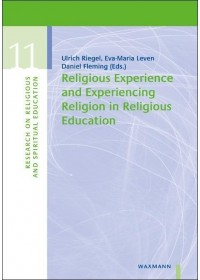 Religious Experience and Experiencing Religion in Religious Education   , ISBN:  9783830937951