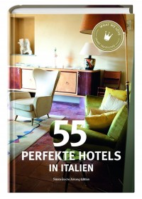 55 perfekte Hotels in Italien   , ISBN:  9783864974694