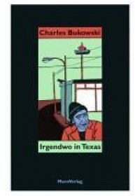 Irgendwo in Texas   Bukowski Charles, ISBN:  9783875122497