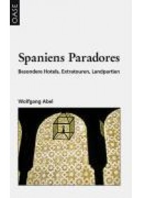 Spaniens Paradores   Abel Wolfgang, ISBN:  9783889220516