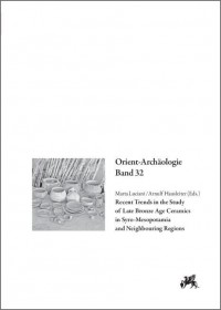 Recent Trends in the Study of Late Bronze Age Ceramics in Syro-Mesopotamia and Neighbouring Regions   , ISBN:  9783896466624