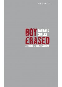 Boy Erased   Conley Garrard, ISBN:  9783906910260