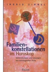 Familienkonstellationen im Horoskop   Zinnel Ingrid, ISBN:  9783925100932