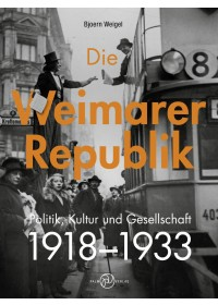 Die Weimarer Republik   Weigel Bjoern, ISBN:  9783944594842