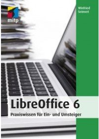 LibreOffice 6   Seimert Winfried, ISBN:  9783958458444