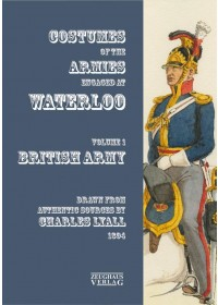 Uniforms of the Armies at Waterloo   Lyall Charles, ISBN:  9783963600036