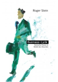 Business-Lyrik   Stein Roger, ISBN:  9783964432841