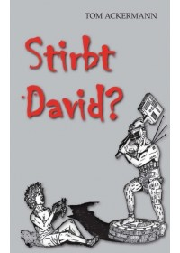 Stirbt David ?   Ackermann Tom, ISBN:  9783990932636
