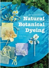 Natural Botanical Dyeing   Asada Mariko, ISBN:  9784865052237