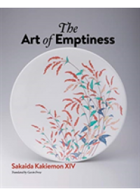 Art of Emptiness   Kakiemon XIV Sakaida, ISBN:  9784866580630