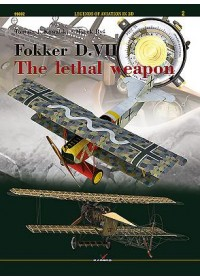 Fokker D. VII. - The Lethal Weapon   Rys Marek, ISBN:  9788364596773
