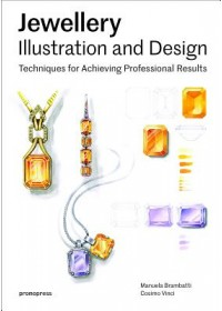 Jewellery Illustration and Design   Brambatti Manuela, ISBN:  9788416851577