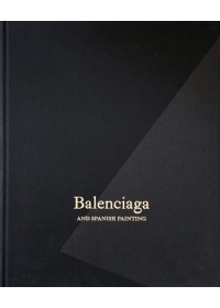 Balenciaga and Spanish Painting   , ISBN:  9788417173302