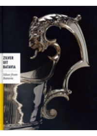 Silver from Batavia   Eliens Titus M., ISBN:  9789040003615