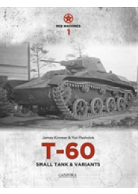 Red Machines 1: T-60 Small Tank & Variants   Kinnear James, ISBN:  9789198232561
