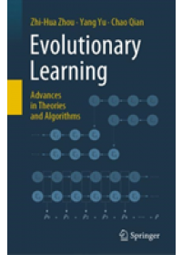 Evolutionary Learning: Advances in Theories and Algorithms   Zhou Zhi-Hua PhD, ISBN:  9789811359552