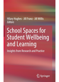 School Spaces for Student Wellbeing and Learning   , ISBN:  9789811360916