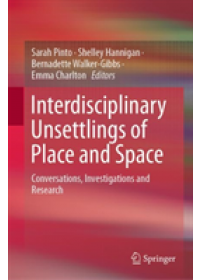 Interdisciplinary Unsettlings of Place and Space   , ISBN:  9789811367281