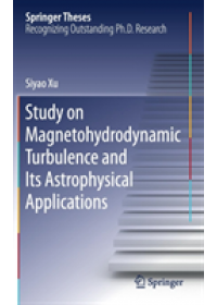 Study on Magnetohydrodynamic Turbulence and Its Astrophysical Applications   Xu Siyao, ISBN:  9789811375149