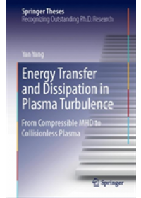 Energy Transfer and Dissipation in Plasma Turbulence   Yang Yan, ISBN:  9789811381485